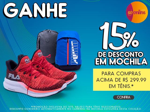 Ganhe 15% de desconto em Mochila! Para compras acima de R$ 299,99 em Tênis.