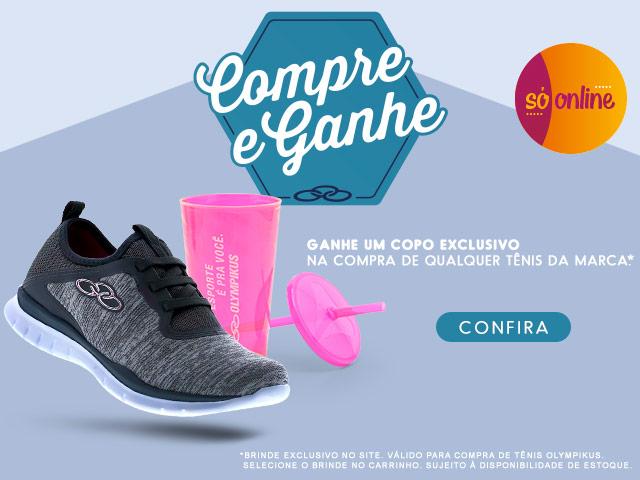Compre e ganhe Olympikus | Ganhe um COPO EXCLUSIVO na compra de qualquer Tênis da marca.